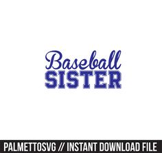 Baseball sister svg, Cricut Cut Files, Silhouette Cut Files  This listing is for an INSTANT DOWNLOAD. You can easily create your own projects. Can