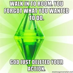 You Know When you walk into a room and forget why you went in? That's God, playing The Sims, cancelling your action.
