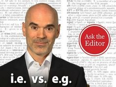 Merriam-Webster editor explains the difference between i.e. and e.g.