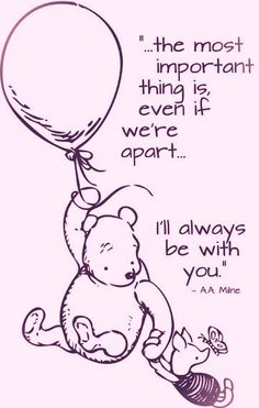 Mom loves Pooh and his little sayings. When I was growing up, Mom had a denim jumper with Pooh and friends on it. Every time I see Pooh, I remember that jumper and her. Christopher Robin Quotes, World Disney, Winnie The Pooh Quotes, Winnie The Pooh Tattoos, Piglet Quotes, Pooh Bear, Love You, My Love, Grief