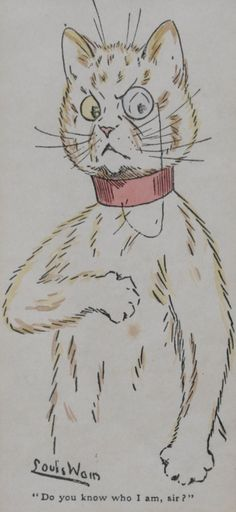 Louis Wain, Do you know who I am Sir?