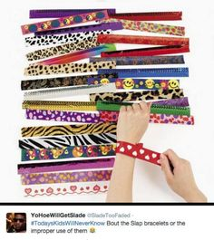 The improper use of slap bracelets
