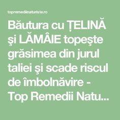 Băutura cu ŢELINĂ şi LĂMÂIE topeşte grăsimea din jurul taliei şi scade riscul de îmbolnăvire - Top Remedii Naturiste Home Remedies, Natural Remedies, Workout Challenge, Metabolism, Good To Know, Fitness Inspiration, The Cure, Health Fitness, Food And Drink