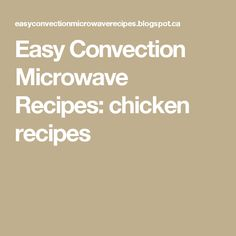 Easy Convection Microwave Recipes: chicken recipes