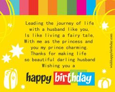 #BirthdayGreetingsForHusband Your husband has been forever there with you making your life an exciting journey. On this special day of his life send warm birthday greetings and wishes to him. For more personalized messages log on to http://wishhappybirthday.zumvu.com/family/for-husband/