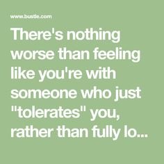 """There's nothing worse than feeling like you're with someone who just """"tolerates"""" you, rather than fully loves you for who you are. Everyone deserves more than that. And according to relationship experts, there are ways to tell whether your partner ac…"""