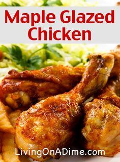 Maple Glazed Chicken Recipe - 10 Chicken Dinner Recipes For $7 Or Less