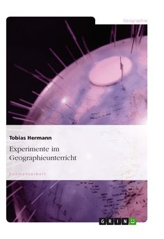 Experimente im Geographieunterricht GRIN http://grin.to/MZrMT Amazon http://grin.to/ON2ac
