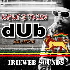 Way We Go To Zion DUB - DUBWISE feat.SENNID by IRIEWEB MUSIC on SoundCloud