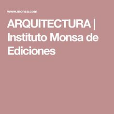 ARQUITECTURA | Instituto Monsa de Ediciones
