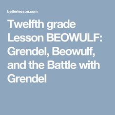 a literary analysis of grendel in the epic poem beowulf Did you ever know that you're my hero if only bette midler had been alive in beowulf's time--hrothgar could have sung this tune as he presented beowulf a literary analysis of grendel in.