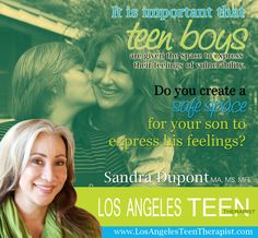 Do you support your teen son in expressing his vulnerable feelings? www.LosAngelesTeenTherapist.com