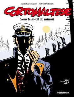 Corto Maltese - Sous le soleil de minuit. Comeback story of Hugo Pratt's hero by Juan Diaz Canalès and Rubén Pellejero. Available in French in september 2015. Ed. Casterman