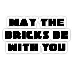 MAY THE BRICKS BE WITH YOU by Customize My Minifig by ChilleeW
