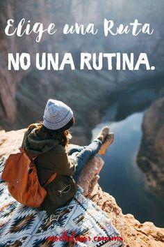 Elige una ruta, no una rutina :) #Viajar #Travel #Mochileros