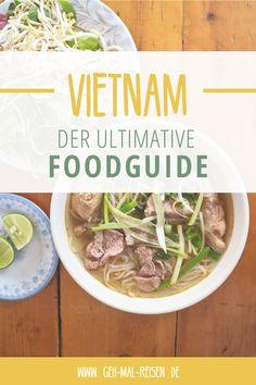 Essen in Vietnam – welches Essen musst du während deiner Reise unbedingt probieren? In unserem Food Guide findest du alle Infos und unsere liebsten vietnamesischen Gerichte. #gehmalreisen #vietnam #foodguide #reisetipps