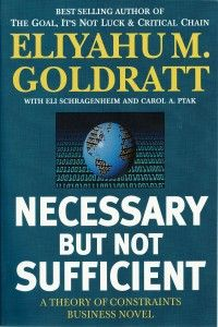 Necessary But Not Sufficient Goldratt