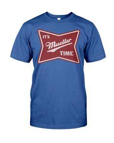 It's Mueller Time Cotton T Shirt