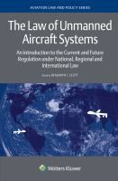 The law of unmanned aircraft systems : an introduction to the current and future regulation under national, regional and international law / edited by Benjamyn I. Scott