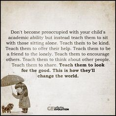 LOVE THIS. What to teach your children. I think I can say my parents did this