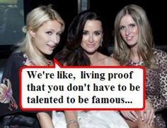 KIM AND KYLE RICHARDS... LIVING PROOF THAT NO TALENT IS NEEDED!!