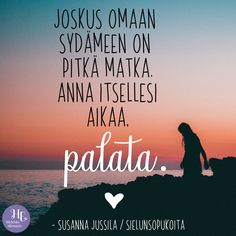 """""""Joskus omaan sydämeen on pitkä matka. Most Beautiful Words, Cool Words, Notebook, Bullet Journal, Wisdom, Thoughts, Quotes, Travel, Life"""