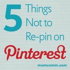 5 things not to repin on Pinterest - You could be pinning spam! Everyone should read this if you are re-pinning! → For more, please visit me at: www.facebook.com/jolly.ollie.77