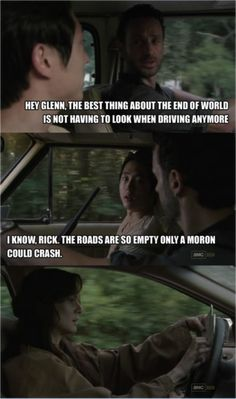 ...like your wife. I could totally see that moron running off a deserted road for no reason what-so-ever. #TheWalkingDead