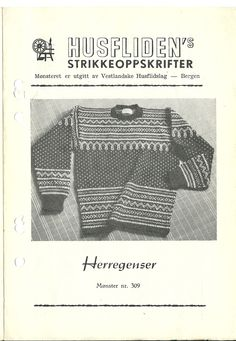309 Crochet Hooks, Knit Crochet, Norwegian Knitting, Fair Isle Knitting, Old Pictures, Jumpers, Patterns, Sweaters, Jackets