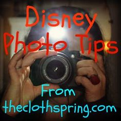 Disney Photo Tips - Take Better Vacation Photos! - The Cloth Spring