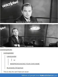 """""""This is why he can't have an Oscar"""" he has one now though! :D"""