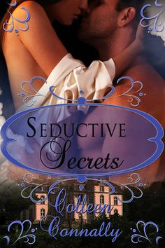 Seductive Secrets by Colleen Connally. 4 stars from 42 customer reviews (Fiction: Action and Adventure). This book was free when posted on April 8, 2013.