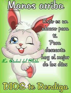 Manos arriba Good Day Quotes, Morning Love Quotes, Morning Thoughts, Morning Greetings Quotes, Morning Images, Prayer Verses, God Prayer, Fernando Hernandez, Hello In Spanish