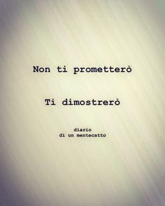 diario_di_un_mentecatto Remember Quotes, Italian Quotes, My Person, Call To Action, All You Need Is Love, Wisdom Quotes, Thinking Of You, Motivational Quotes, Sad