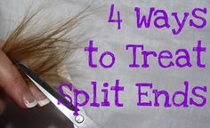 4 Ways to Treat Split Ends  I know I'm gonna be glad I pinned this!