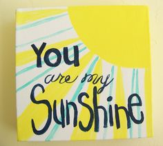 """6x6 original canvas Painting """" You are my Sunshine"""". $20.00, via Etsy."""