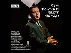 *From my own cd and vinyl collection Copyright Disclaimer Under Section 107 of the Copyright Act allowance is made for fair use for purposes such as cr. Matt Monro, Music Icon, Motown, Growing Up, Singers, First Love, Music Videos, 1960s, Musicals