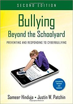 Bullying Beyond the Schoolyard: Preventing and Responding to Cyberbullying: Sameer Hinduja, Justin W. Patchin: 9781483349930: Amazon.com: Books