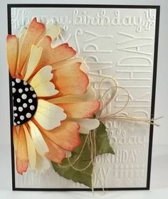 Stunning Embossed Birthday Flower Card...flower die by jaydekay - Cards and Paper Crafts at Splitcoaststampers.