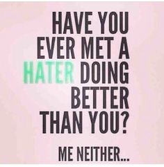 10 Best Haters Gonna Hate Images Quotes About Hate Hating Quotes