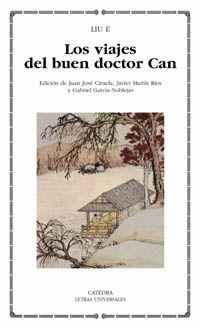 Liu, E. Los viajes del buen doctor Can. Madrid: Catédra, 2004. #bibliotecaugr #exposiciones Exposición bibliográfica en conmemoración del 30 Aniversario del Departamento de Lingüística General y Teoría de la Literatura.