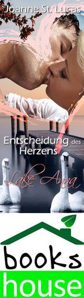 """""""Entscheidung des Herzens - Lake Anna"""" von Joanne St. Lucas ab Juni 2014 im bookshouse Verlag. www.bookshouse.de/banner/?07195940145D1F57111B0805575C4F163BC6"""