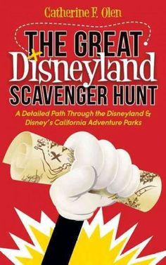 The Great Disneyland Scavenger Hunt: A Detailed Path Throughout the Disneyland and Disney's California Adventure ...
