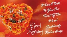 This is the best collection of Good Morning images filled with love to wish your loved ones. These images are sure to make their heart melt. Good Morning Wife, Good Morning Romantic, Morning Wish, Good Morning Images, Cute Messages For Him, Heart Melting, Love Images, Blessings, Beautiful Flowers