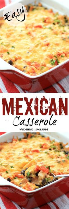 Mexican Casserole by Noshing With The Nolands, an easy cheesy chicken dish the whole family will love to have again and again.