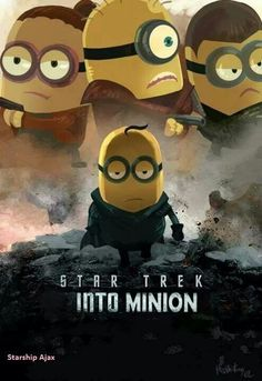 Star Trek Into Minion. Two of my favorite things mixed together, and imagining the chaos that would follow is amusing!