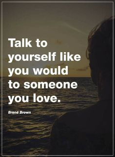 love yourself quotes talk to yourself like you would All Quotes, Motivational Quotes, Inspirational Quotes, Love Drive, Learning To Let Go, Body Love, Love Yourself Quotes, Talking To You, Like You