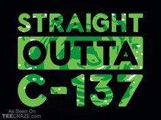 Straight Outta C-137 T-Shirt - https://teecraze.com/straight-outta-c-137-t-shirt/ -  Designed by Snorg Tees    #TCRZ #RickAndMorty