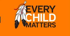 September 30th is Orange Shirt Day. This is an event to remember those affected by residential schools in Canada. Influenced by a woman named Phyllis, who was stripped of her orange shirt when she was taken from her home. Every child matters [Photograph]. (n.d.). Retrieved from https://olmc.hwcdsb.ca/239968--Every-Child-Matters