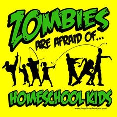 I will survive the zombie apocalypse because I homeschool ;) and I have this shirt XD New Zombie, Funny Zombie, Zombie T Shirt, Clean Jokes, T Shirt Company, School Daze, I Love To Laugh, Home Schooling, Lady V